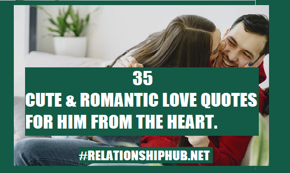 35 Cute Love Quotes For Him From The Heart