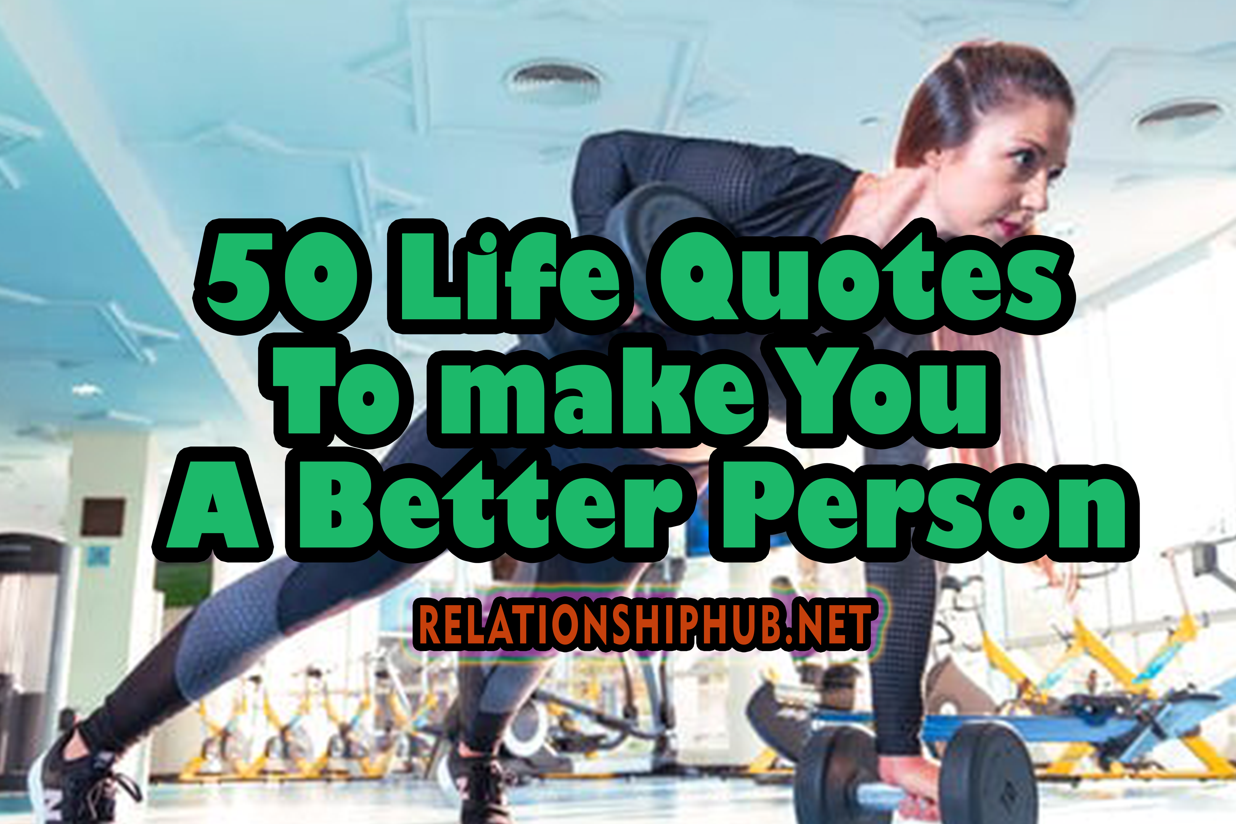 50 Life Quotes To Inspire You Now And Forever