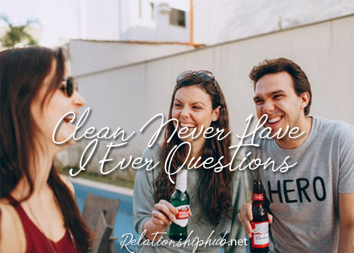 never have I ever questions clean list