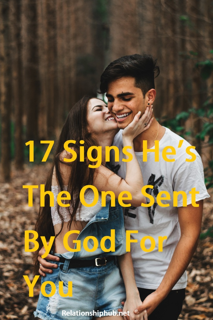 17 Signs He's The One Sent By God For You